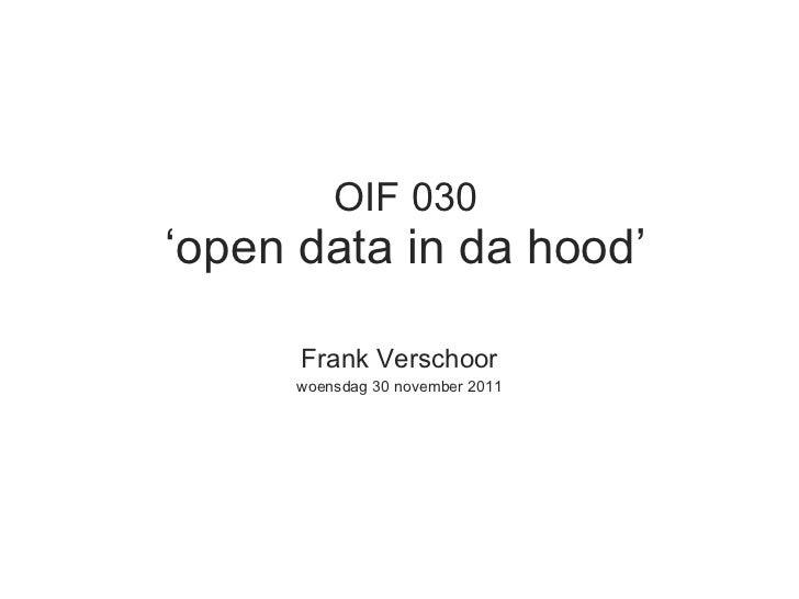 OIF 030 ' open data in da hood ' Frank Verschoor woensdag 30 november 2011