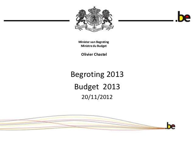 Minister van Begroting   Ministre du Budget   Olivier ChastelBegroting 2013 Budget 2013    20/11/2012
