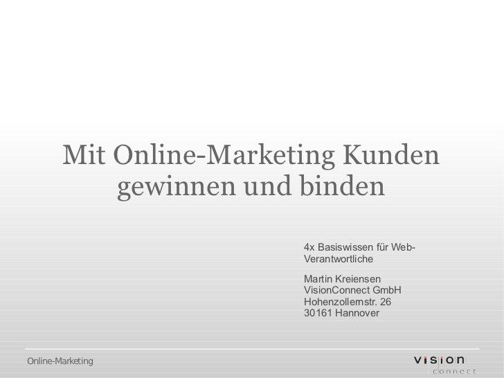 Mit Online-Marketing Kunden            gewinnen und binden                         4x Basiswissen für Web-                ...