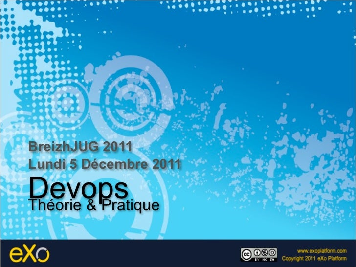 BreizhJUG 2011Lundi 5 Décembre 2011DevopsThéorie & Pratique