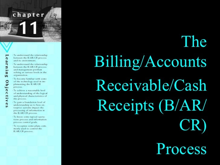 Chapter 1 The Billing/Accounts Receivable/Cash Receipts (B/AR/CR) Process