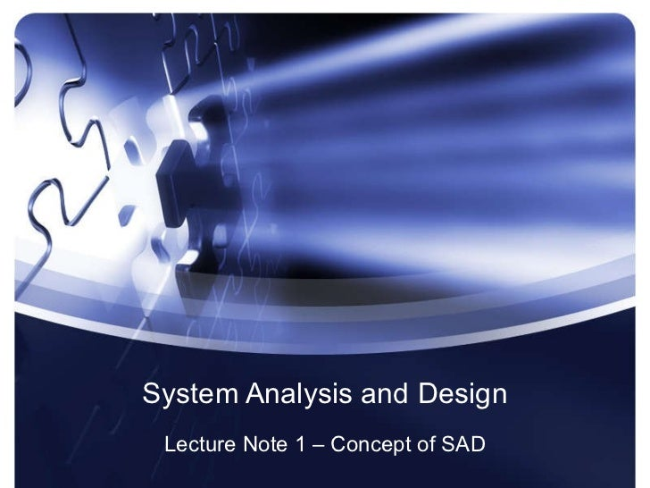 System Analysis and Design Lecture Note 1 – Concept of SAD