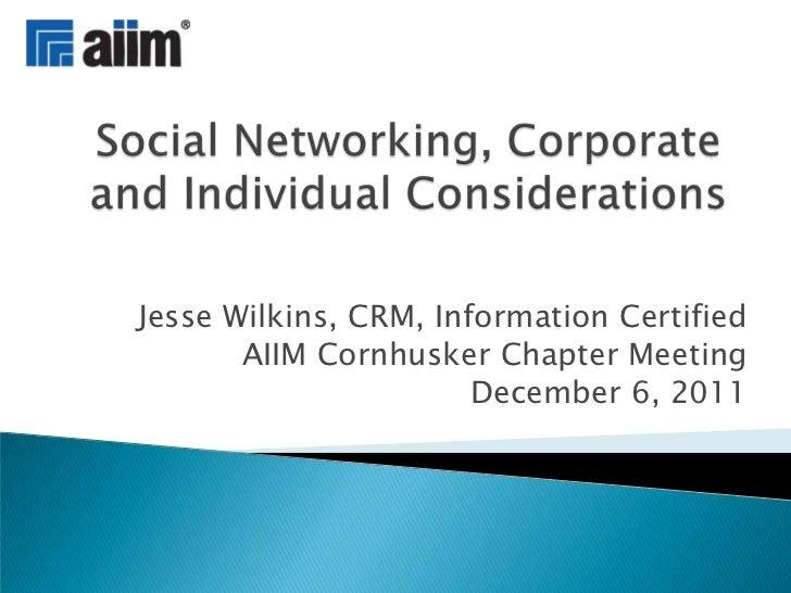 Jesse Wilkins, CRM, Information Certified       AIIM Cornhusker Chapter Meeting                       December 6, 2011