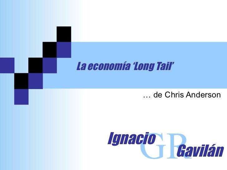 La economía 'Long Tail' … de Chris Anderson GR Ignacio Gavilán