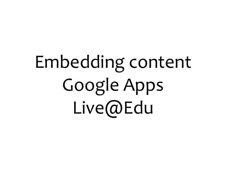 Embedding content  Google Apps   Live@Edu