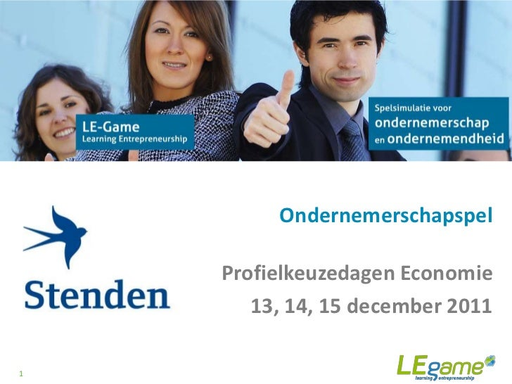 Ondernemerschapspel    Profielkeuzedagen Economie       13, 14, 15 december 20111