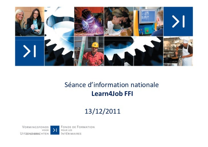 Séance d'information nationale                     Learn4Job FFI                   13/12/201113-12-2011