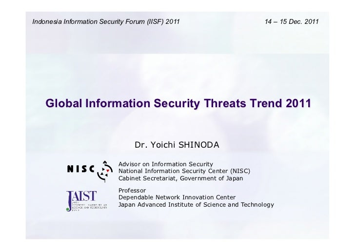 Indonesia Information Security Forum (IISF) 2011	                        14 – 15 Dec. 2011	    Global Information Security...