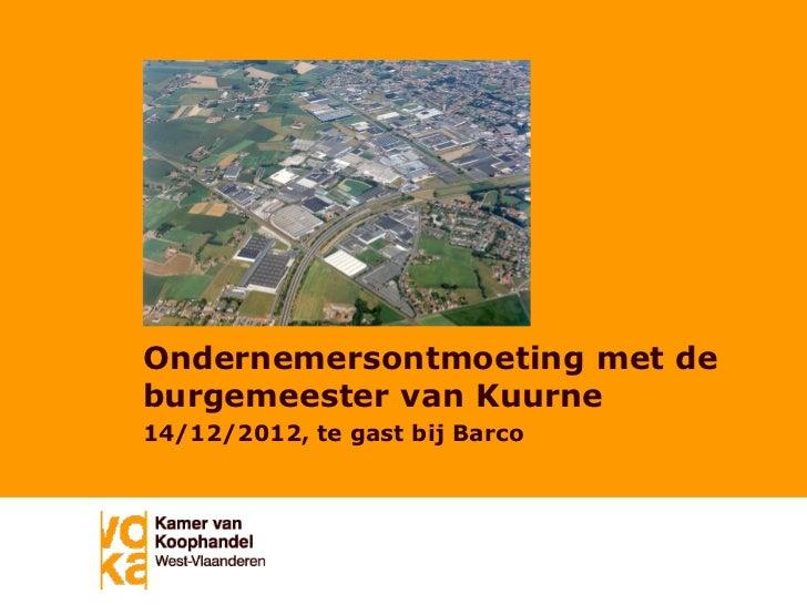 Ondernemersontmoeting met deburgemeester van Kuurne14/12/2012, te gast bij Barco