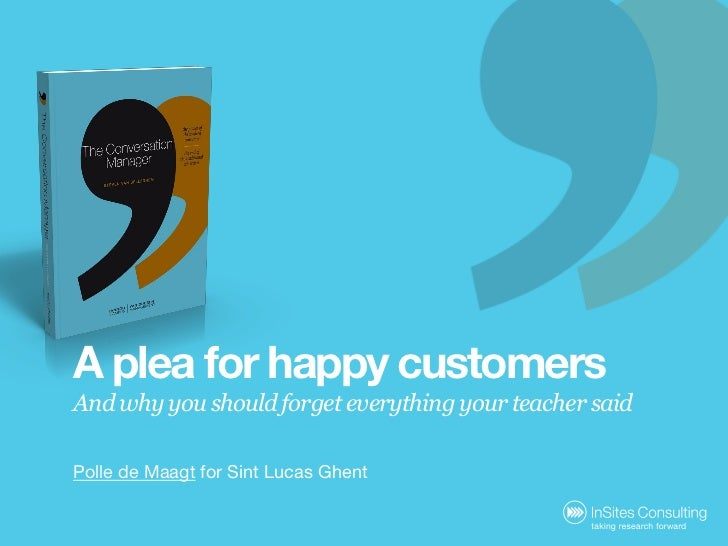 A plea for happy customersAnd why you should forget everything your teacher saidPolle de Maagt for Sint Lucas Ghent