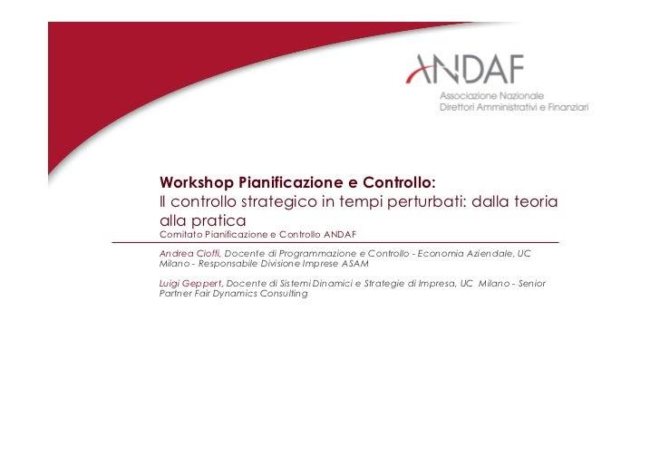 Workshop Pianificazione e Controllo:Il controllo strategico in tempi perturbati: dalla teoriaalla praticaComitato Pianific...