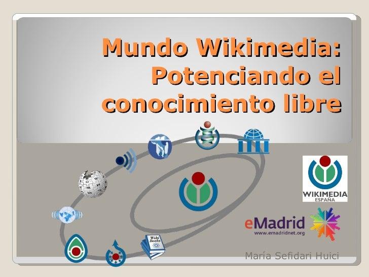 Mundo Wikimedia: Potenciando el conocimiento libre María Sefidari Huici