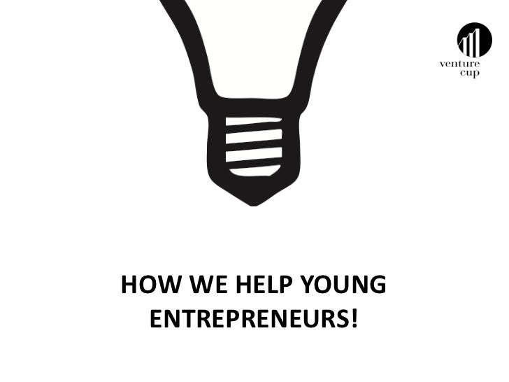 HOW WE HELP YOUNG  ENTREPRENEURS!