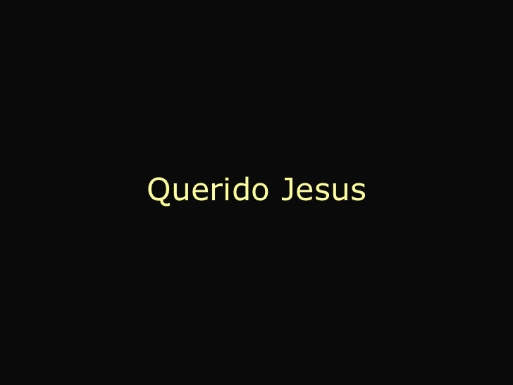 Querido Jesus