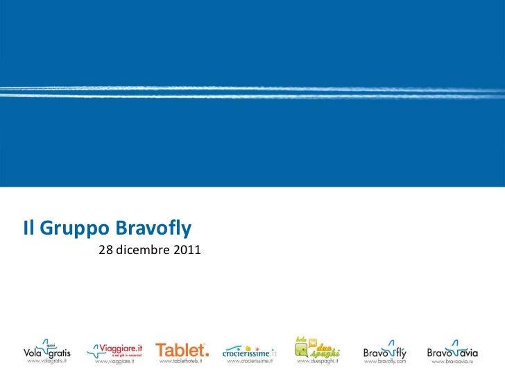 Il Gruppo Bravofly        28 dicembre 2011
