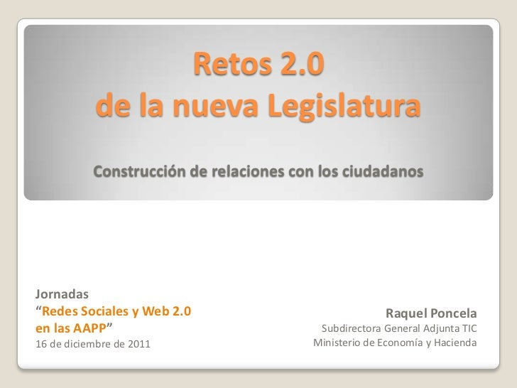 """Retos 2.0           de la nueva Legislatura           Construcción de relaciones con los ciudadanosJornadas""""Redes Sociales..."""