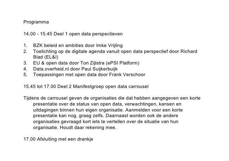 Programma14.00 - 15.45 Deel 1 open data perspectieven1.   BZK beleid en ambities door Imke Vrijling2.   Toelichting op de ...