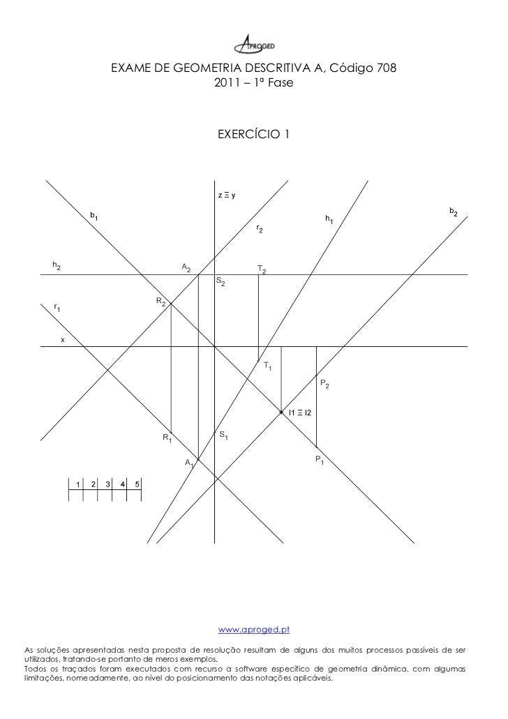 EXAME DE GEOMETRIA DESCRITIVA A, Código 708                                  2011 – 1ª Fase                               ...