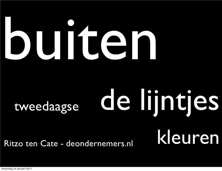 buiten         tweedaagse       de lijntjes Ritzo ten Cate - deondernemers.nl   kleurenmaandag 24 januari 2011