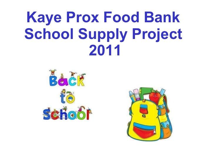 Kaye Prox Food Bank  School Supply Project  2011