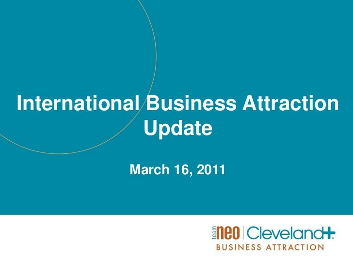 International Business Attraction              Update           March 16, 2011