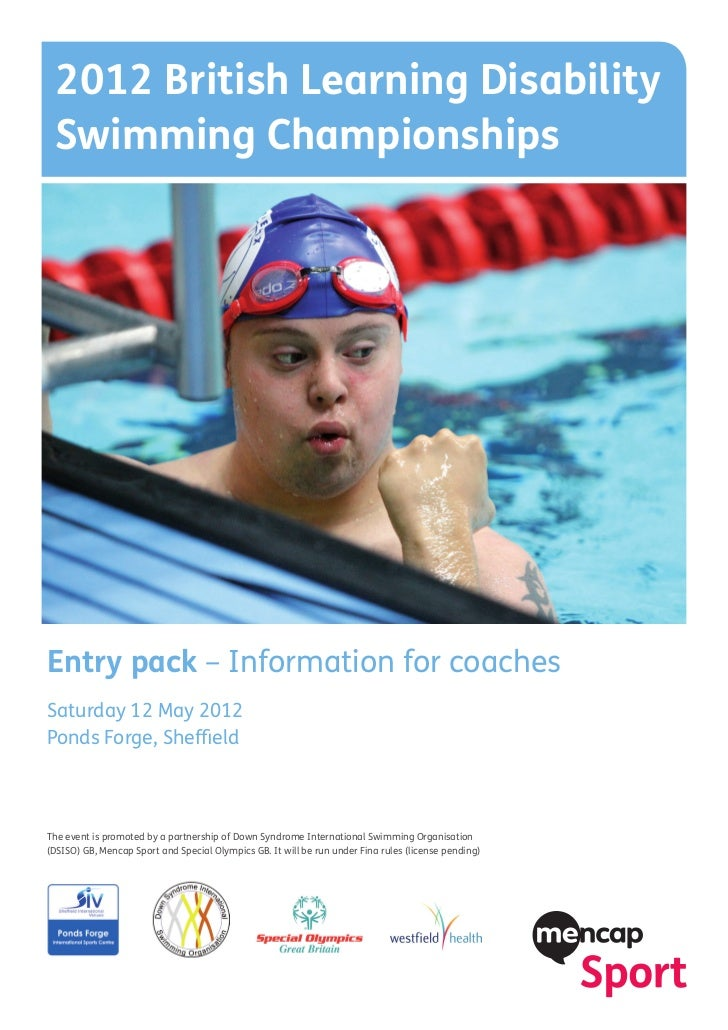 2012 British Learning Disability Swimming ChampionshipsEntry pack – Information for coachesSaturday 12 May 2012Ponds Forge...