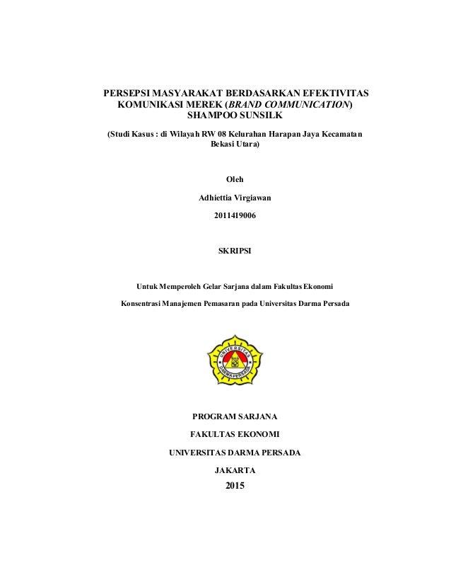 PERSEPSI MASYARAKAT BERDASARKAN EFEKTIVITAS KOMUNIKASI MEREK (BRAND COMMUNICATION) SHAMPOO SUNSILK (Studi Kasus : di Wilay...