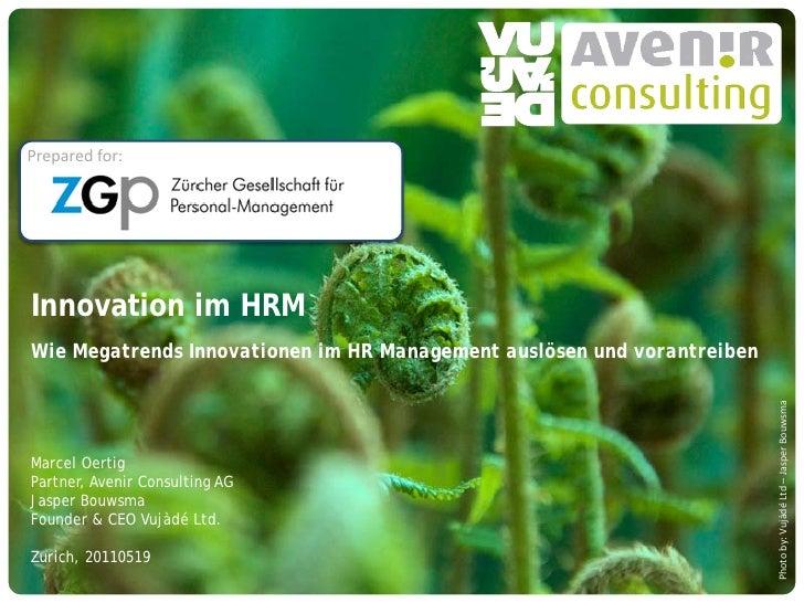 Prepared for:Innovation im HRMWie Megatrends Innovationen im HR Management auslösen und vorantreiben                      ...