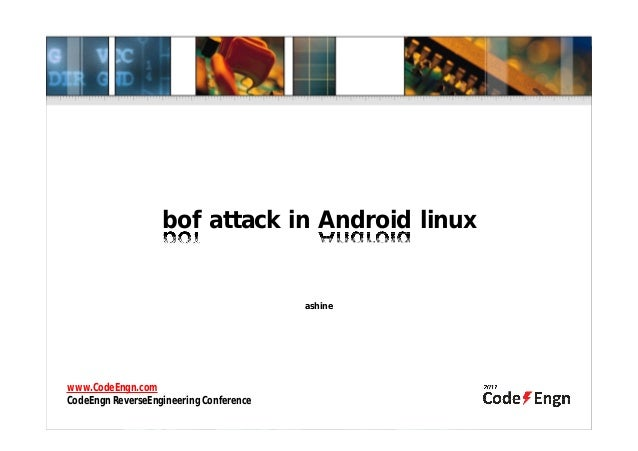 bof attack in Android linuxashinewww.CodeEngn.comCodeEngn ReverseEngineering Conference