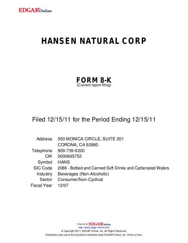 HANSEN NATURAL CORPFORM 8-K(Current report filing)Filed 12/15/11 for the Period Ending 12/15/11Address 550 MONICA CIRCLE, ...