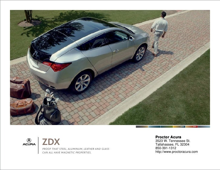 2011     ZDX                                                Proctor AcuraZDXPROOF THAT STEEL, ALUMINUM, LEATHER AND GLASS ...