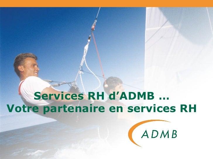 Services RH d'ADMB … Votre partenaire en services RH