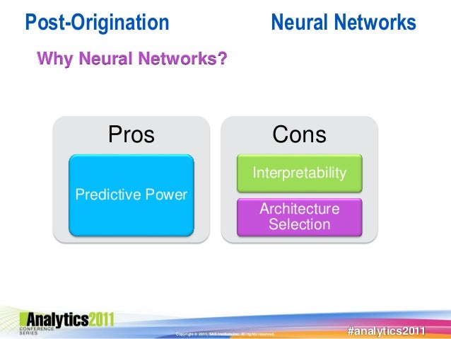 Post-Origination                                                         Neural Networks Why Neural Networks?         Pros...