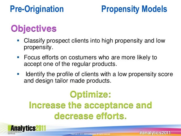 Pre-Origination                                                  Propensity ModelsObjectives  Classify prospect clients i...