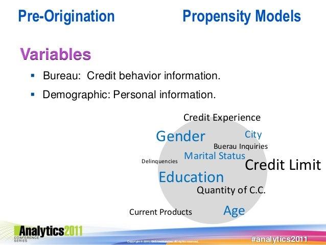 Pre-Origination                                                Propensity ModelsVariables  Bureau: Credit behavior inform...