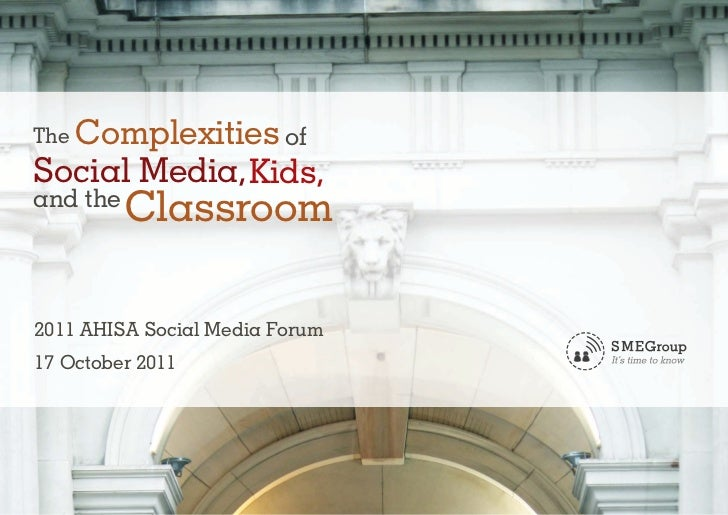 The Complexities ofSocial Media, Kids,and the          Classroom2011 AHISA Social Media Forum17 October 2011