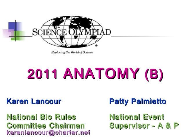 20112011 ANATOMYANATOMY (B)(B) Karen LancourKaren Lancour Patty PalmiettoPatty Palmietto National Bio RulesNational Bio Ru...