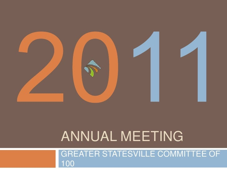 Annual Meeting<br />GREATER STATESVILLE COMMITTEE OF 100<br />2011<br />