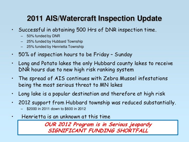 2011 AIS/Watercraft Inspection Update<br />Successful in obtaining 500 Hrs of DNR inspection time.  <br />50% funded by DN...