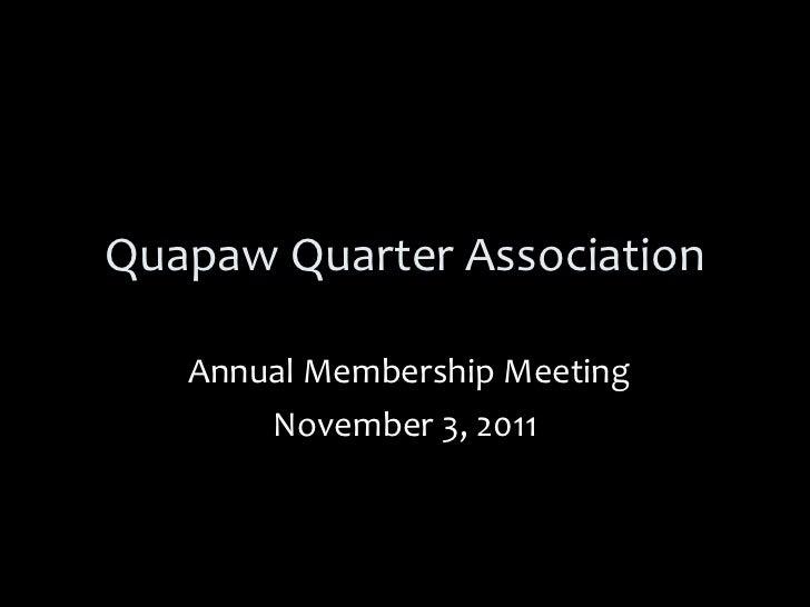 Quapaw Quarter Association Annual Membership Meeting November 3, 2011