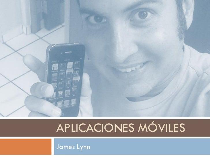 APLICACIONES MÓVILESJames Lynn
