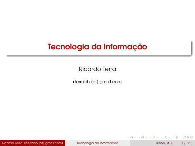 Tecnologia da Informação Ricardo Terra rterrabh [at] gmail.com Ricardo Terra (rterrabh [at] gmail.com) Tecnologia da Infor...