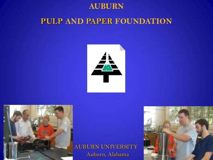 AUBURN<br />PULP AND PAPER FOUNDATION<br />AUBURN UNIVERSITY<br />         Auburn, Alabama<br />