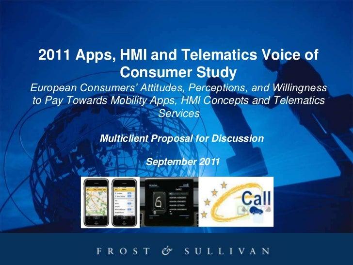 2011 Apps, HMI and Telematics Voice of            Consumer StudyEuropean Consumers' Attitudes, Perceptions, and Willingnes...