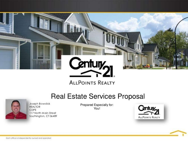 Real Estate Services Proposal<br />Joseph Bowolick<br />REALTOR<br />CDPE<br />117 North Main Street<br />Southington, CT ...