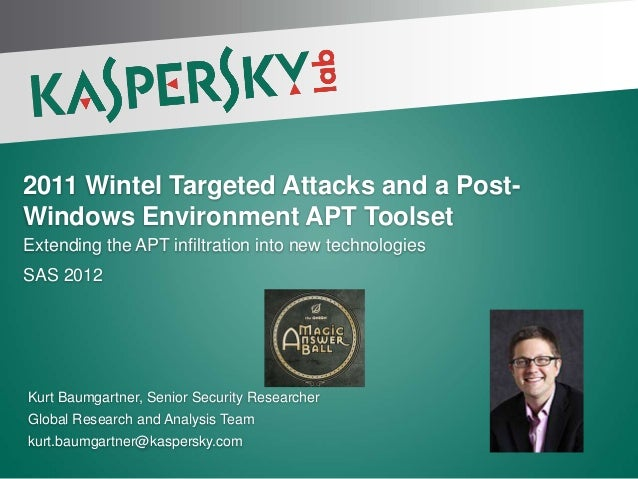 2011 Wintel Targeted Attacks and a Post-Windows Environment APT ToolsetExtending the APT infiltration into new technologie...