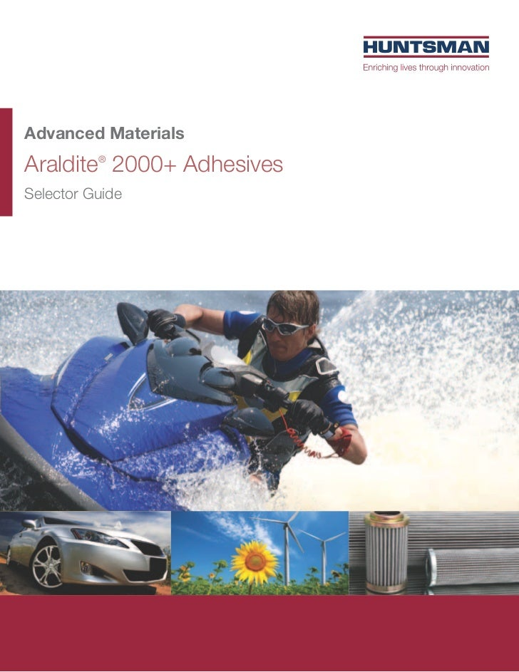 Advanced MaterialsAraldite® 2000+ AdhesivesSelector Guide