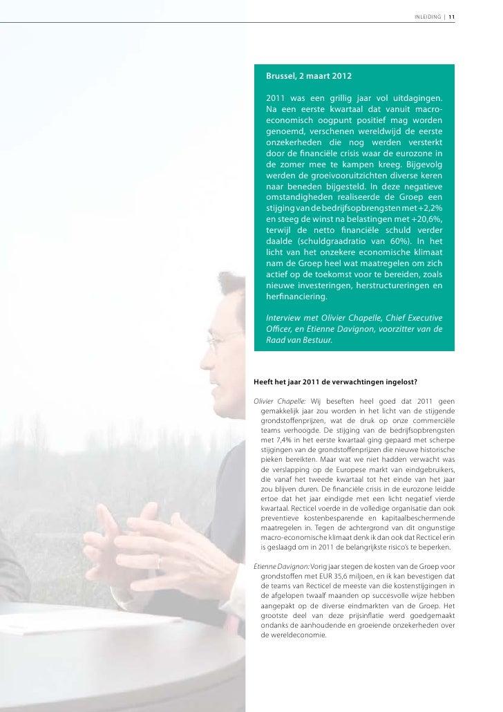 12 | RECTICEL | Jaarverslag 2011                             Olivier Chapelle: Ik zou hieraan willen toevoegen dat het Man...