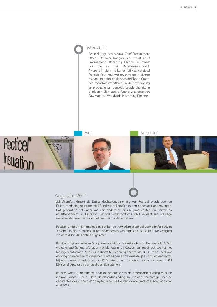 8 | RECTICEL | Jaarverslag 2011                 December 2011                 • Proseat, de joint venture van Recticel, ve...