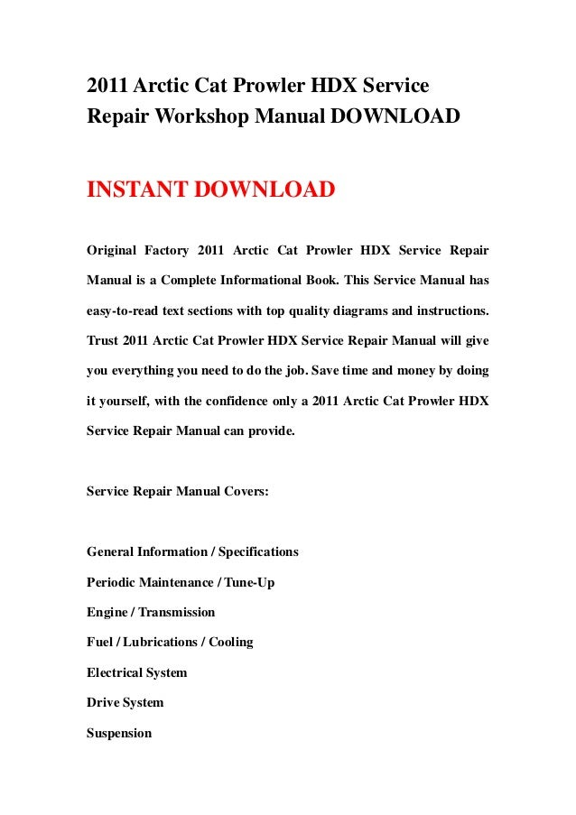 2011 Arctic Cat Prowler HDX ServiceRepair Workshop Manual DOWNLOADINSTANT DOWNLOADOriginal Factory 2011 Arctic Cat Prowler...